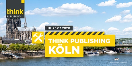 THINK PUBLISHING 2020 - Köln Tickets