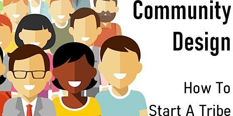 Community Design - How To Start A Tribe! tickets