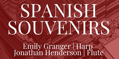 SPANISH SOUVENIRS: Emily Granger & Jonathan Henderson / Gold Coast Recital tickets