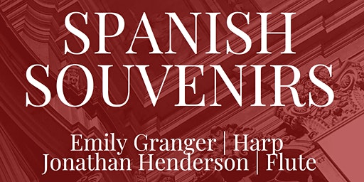 SPANISH SOUVENIRS: Emily Granger & Jonathan Henderson / Gold Coast Recital