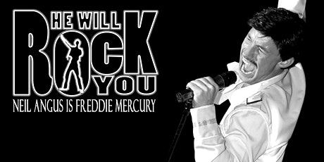 He Will Rock You - Neil Angus as Freddie Mercury tickets