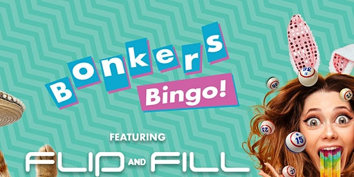 Bonkers Bingo Sheffield Feat Flip N Fill