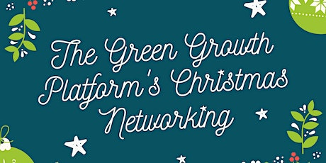 The Green Growth Platform's Christmas Networking tickets