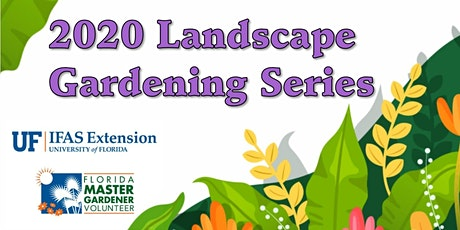 2020 Landscape Gardening Series tickets