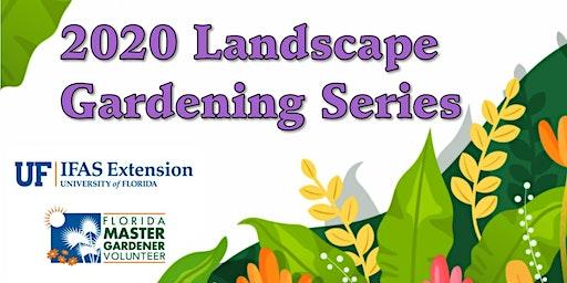 2020 Landscape Gardening Series