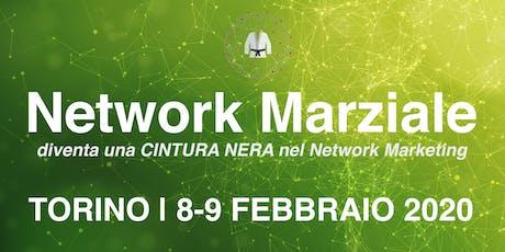 Network Marziale - Torino biglietti