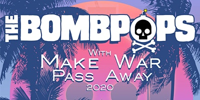 The Bombpops, Make War, Pass Away