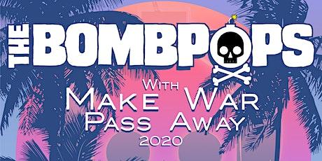 The Bombpops, Make War, Pass Away