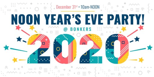 Bonkers Noon Year's Eve Party!
