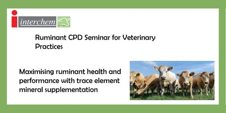 Interchem Ruminant Trace Element CPD Event For Vet Smart tickets