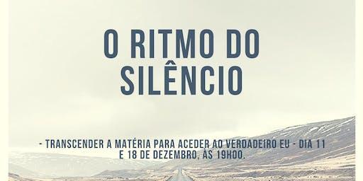 O Ritmo do Silêncio - despertar o verdadeiro SER.