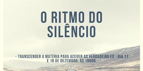 Cópia de O Ritmo do Silêncio - despertar o verdadeiro SER. billets