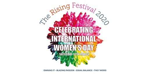 The Rising Festival 2020 - Celebrating International Women's Day
