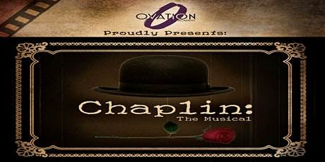Chaplin The Musical Presented by Ovation Academy of Performing Arts tickets