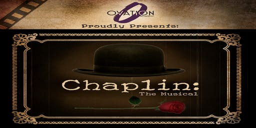 Chaplin The Musical Presented by Ovation Academy of Performing Arts
