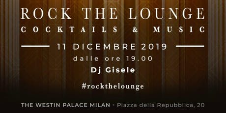 Milan Fashion Cocktail & Music || The Westin Palace biglietti
