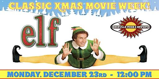 ELF -- Monday, Dec. 23rd at 12:00 pm