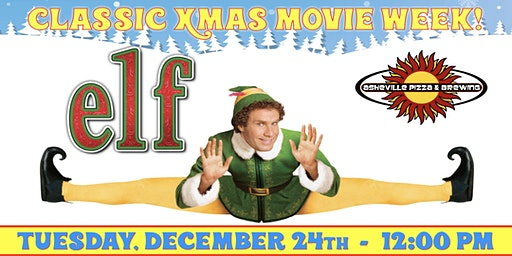 ELF -- Tuesday, Dec. 24th at 12:00 pm
