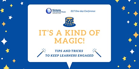 "Victoria IH ELT One-Day conference 2020  | ""It's a Kind of Magic!"" biglietti"