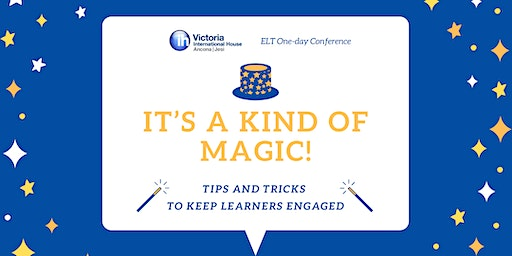 "Victoria IH ELT One-Day conference 2020  | ""It's a Kind of Magic!"""
