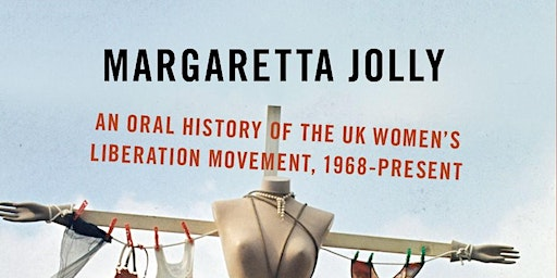 Storying feminist history: Sisterhood and After: An Oral History of the UK
