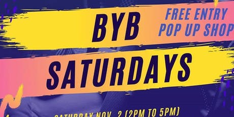BYB Saturdays Free Pop Up Shop tickets