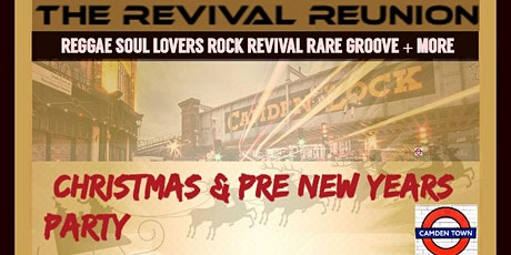THE REVIVAL REUNION CAMDEN 'Christmas & Pre New Years Party' tickets