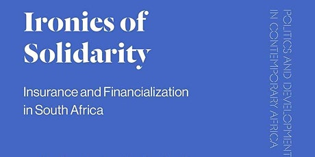 Ironies of Solidarity Insurance and Financialization  in South Africa tickets