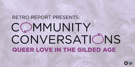 Community Conversation - Queer Love in the Gilded Age tickets