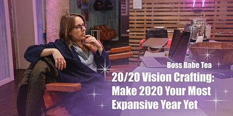 Boss Babe Tea: 20/20 Vision Crafting for 2020 tickets