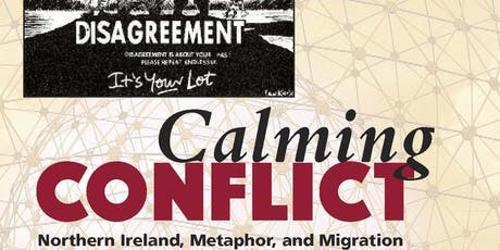 Calming Conflict: Northern Ireland, Metaphor and Migration tickets