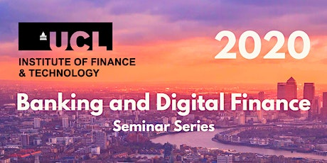 Banking and Digital Finance Seminar Series: Tech disruption of the traditional investment banking model for capital markets tickets