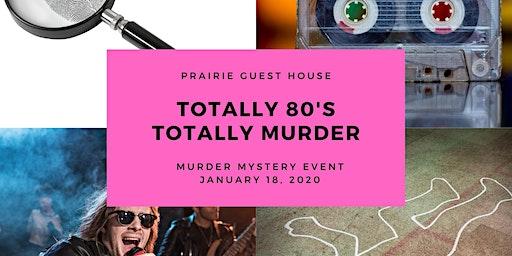Prairie Guest House - Murder Mystery - Totally 80s-Totally Murder