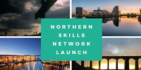 Northern Skills Network - Launch tickets