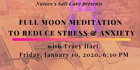 Full Moon Meditation to Reduce Stress & Anxiety W Tracy Hart in salt cave tickets
