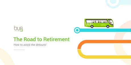 The Road to Retirement - Avoiding the Financial Detours! tickets