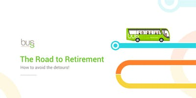 The Road to Retirement - Avoiding the Financial Detours!