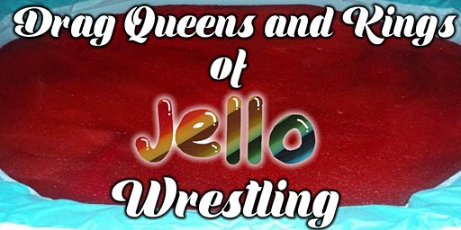 Drag Queens and Kings of Jello Wrestling