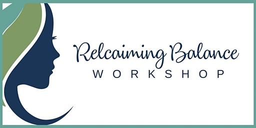 Reclaiming Your Balance Workshop