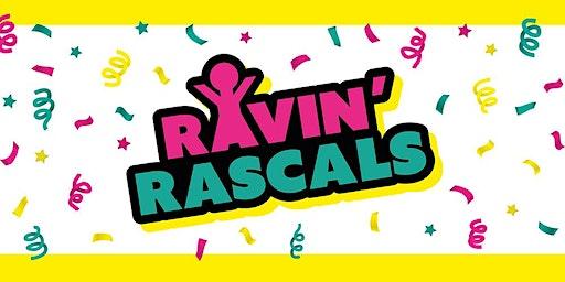 Ravin' Rascals February 23rd