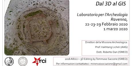 Dal 3D al GIS - Laboratorio per l'archeologia biglietti