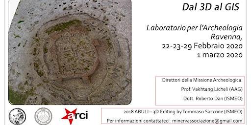 Dal 3D al GIS - Laboratorio per l'archeologia