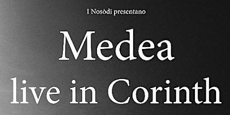 MEDEA Live in Corinth biglietti