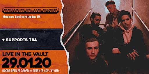 Behind Blue Eyes // The Vault // 29.01.2020
