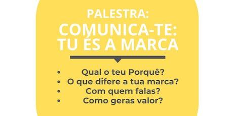Palestra Comunica-te: tu és a marca! tickets