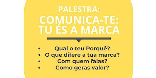 Palestra Comunica-te: tu és a marca!