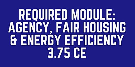 19/20 Required Module: Agency, Fair Housing & Energy Efficiency