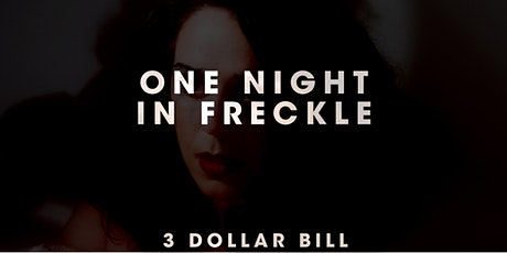 1 Night in Freckle tickets