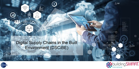 Digital Supply Chains in Built Environment – 6th workshop tickets