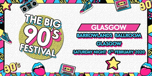 The Big Nineties Festival - Glasgow